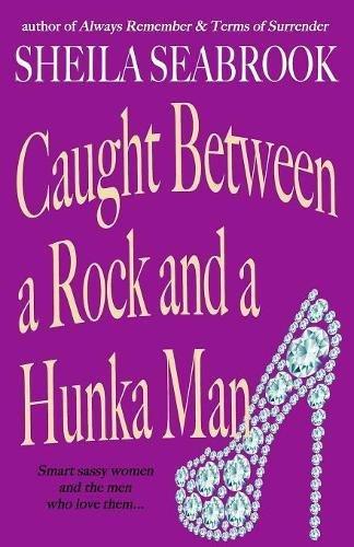 Caught Between a Rock and a Hunka Man (Caught Between Romance) ebook