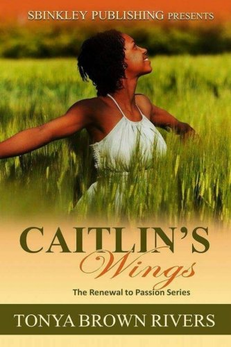 Caitlin's Wings (Renewal To Passion) (Volume 2)