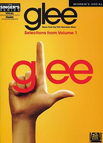 GLEE - WOMEN'S EDITION SELECTIONS FROM GLEE: THE MUSIC VOLUME 1 THE SINGER'S SERIES pdf