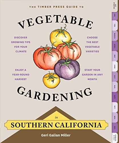 The-Timber-Press-Guide-to-Vegetable-Gardening-in-Southern-California-Regional-Vegetable-Gardening-Series
