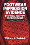 Footwear Impression Evidence 2nd Edition