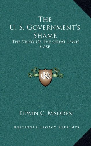 The U. S. Government's Shame: The Story Of The Great Lewis Case PDF