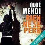 Rien ne se perd | Cloé Mehdi