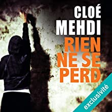 Rien ne se perd | Livre audio Auteur(s) : Cloé Mehdi Narrateur(s) : Benoît Berthon