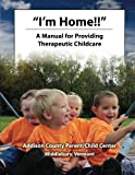 img - for I'm Home!!: A Manual for Providing Therapeutic Childcare book / textbook / text book
