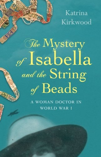 the-mystery-of-isabella-and-the-string-of-beads-a-woman-doctor-in-world-war-1