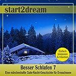 Besser Schlafen 7 (Phantasiereise): Eine märchenhafte Gute-Nacht-Geschichte für Erwachsene   Nils Klippstein,Frank Hoese