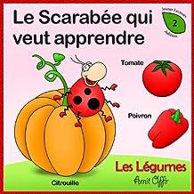 Dictionnaire Pour Enfants: Noms de Légumes (Apprendre le Français t. 2) (French Edition)