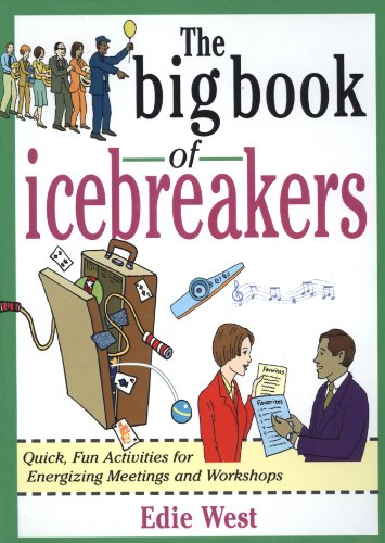 The Big Book of Icebreakers: Quick, Fun Activities for Energizing Meetings and Workshops (Big Book Series) ()