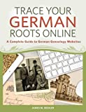 Trace Your German Roots Online: A Complete Guide to German Genealogy Websites