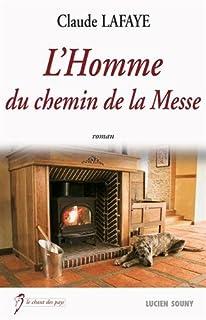 L'homme du chemin de la messe, Lafaye, Claude
