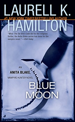 Blue Moon: An Anita Blake, Vampire Hunter Novel