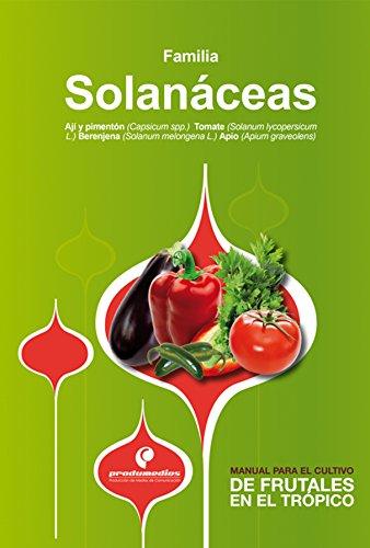Manual para el cultivo de hortalizas. Familia Solanáceas (Spanish Edition)