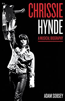 Chrissie Hynde: A Musical Biography (American Music) by [Sobsey, Adam]