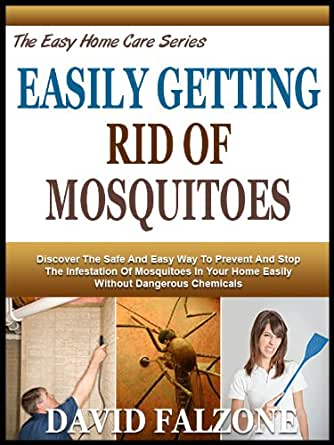 Easily getting rid of mosquitoes discover Ways to get rid of mosquitoes in your house