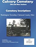 Calvary Cemetery Cemetery Inscriptions, Clermont County Genealogical Society, 1494453959