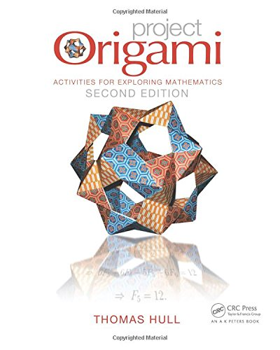 Project Origami: Activities for Exploring Mathematics, Second Edition by AK Peters
