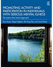 Promoting Activity and Participation in Individuals with Serious Mental Illness: The Action Over Inertia Approach