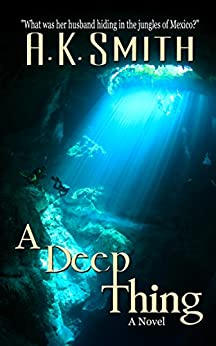 A Deep Thing by [Smith, A. K.]