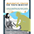 Imaginative Prayer for Youth Ministry: A Guide to Transforming Your Students' Spiritual Lives into Journey, Adventure, and Encounter