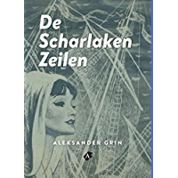De scharlaken zeilen (Aleksander Grin Book 1)