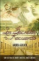 Los Secretos De Un Recuerdo: Una Historia De Amor