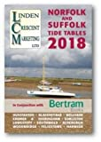 Norfolk and Suffolk Tide Tables 2018: In conjunction with Bertram Books