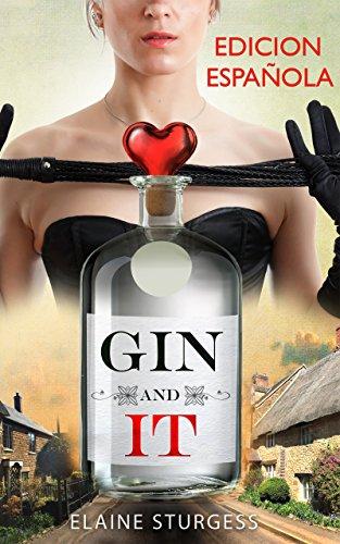 Gin And It: Una historia de sexo, mentiras y cinta adhesiva.... (Spanish Edition)