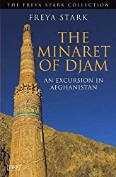 The Minaret of Djam: An Excursion in Afghanistan (Tauris Parke Paperbacks)