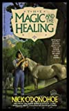 img - for The Magic And The Healing book / textbook / text book