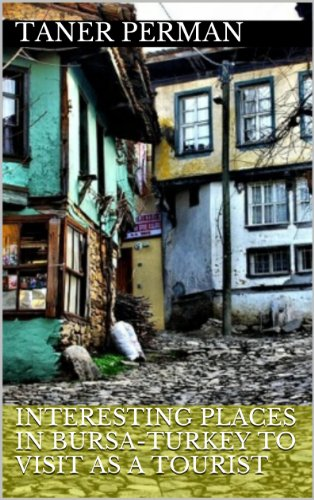 Interesting Places in Bursa-Turkey to Visit as a Tourist