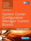 img - for System Center Configuration Manager Current Branch Unleashed (includes Content Update Program) book / textbook / text book