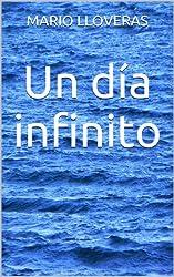 Un día infinito (Spanish Edition)