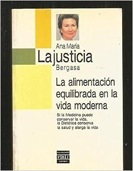 Alimentacion equilibrada en la vida moderna,la: Amazon.es: A.M. Lajusticia Bergasa: Libros