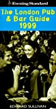 Evening Standard London Pub Bar Guide 1999, Edward Sullivan, 0684868407