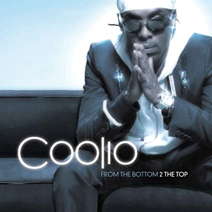 Coolio from the bottom to the top
