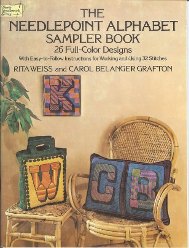 The Needlepoint Alphabet Sampler Book: 26 Full-Color Designs With Easy-To-Follow Instructions for Working and Using 32 Stitches (Dover needlepoint series)