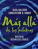 Más Allá de las Palabras : Mastering Intermediate Spanish, Gallego, Olga and Godev, Concepción B., 0471297593