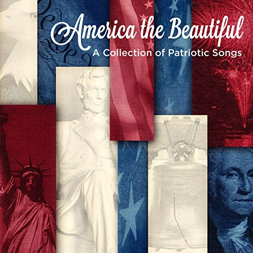 America Band Songs - America the Beautiful: A Collection of Patriotic