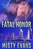 Fatal Honor: Shadow Force International (Book 2) (Shadow Force International Romantic Suspense Series)