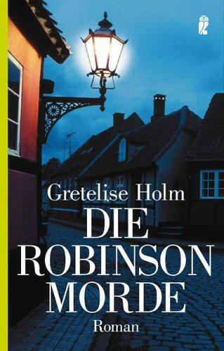 Gretelise Holm - Die Robinson-Morde