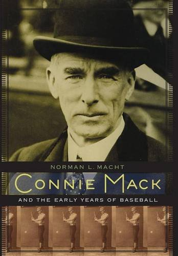 (Connie Mack and the Early Years of Baseball)