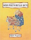 Mrs. Pig's Bulk Buy, Mary Rayner, 0689308310