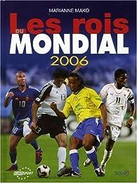 Les rois du Mondial 2006 par Marianne Mako