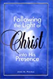 Following the Light of Christ into His Presence, John Pontius, 1555173586