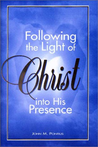 Following the Light of Christ Into His Presence ebook