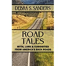 Road Tales: Myth, Lore, & Curiosities From America's Back Roads