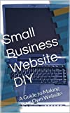 img - for Small Business Website DIY book / textbook / text book