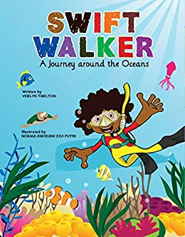 Swift Walker: A Journey Around the Oceans: Geography Books for Kids! by [Tarlton, Verlyn]