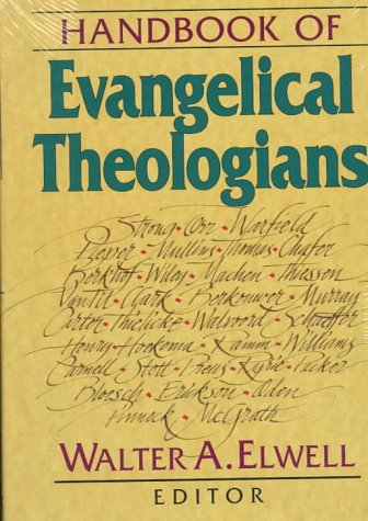 Amazon.com: Handbook of Evangelical Theologians (9780801032127): Elwell,  Walter A.: Books